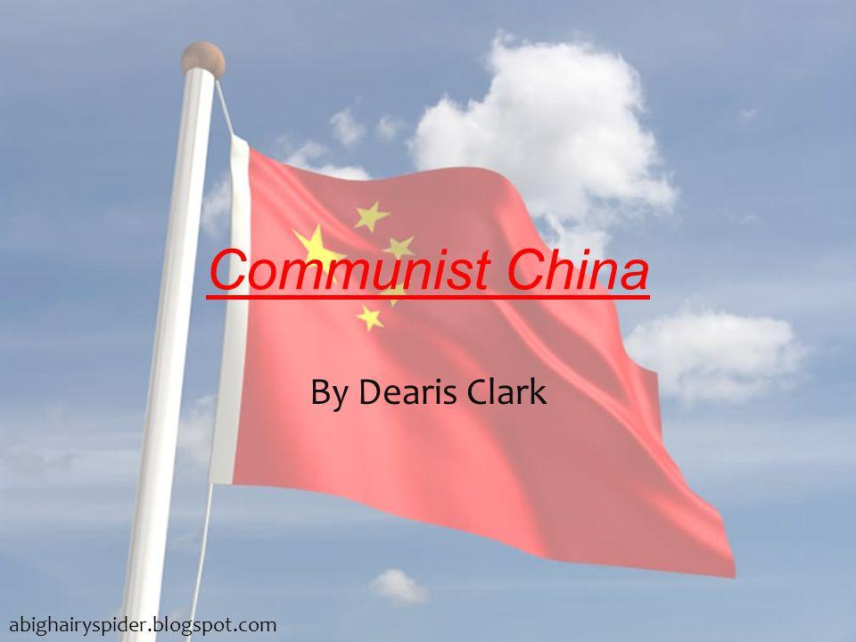 Communist China By Dearis Clark abighairyspider.blogspot.com