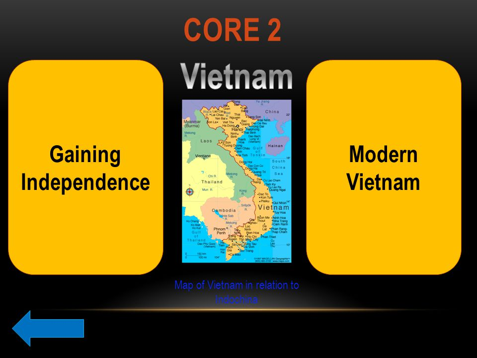 CORE 2 Gaining Independence Modern Vietnam Map of Vietnam in relation to Indochina