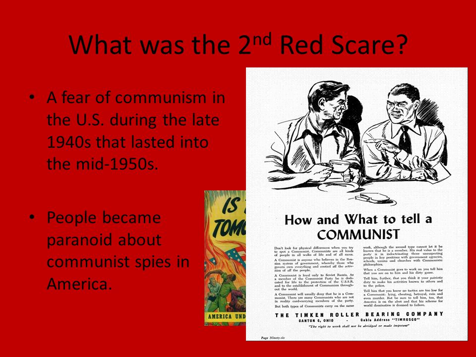 What was the 2 nd Red Scare. A fear of communism in the U.S.