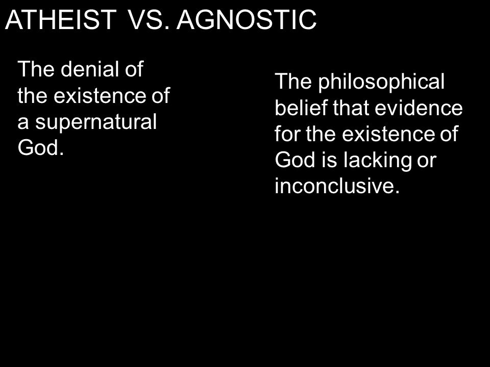 The denial of the existence of a supernatural God.