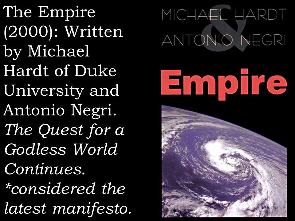 The Empire (2000): Written by Michael Hardt of Duke University and Antonio Negri.