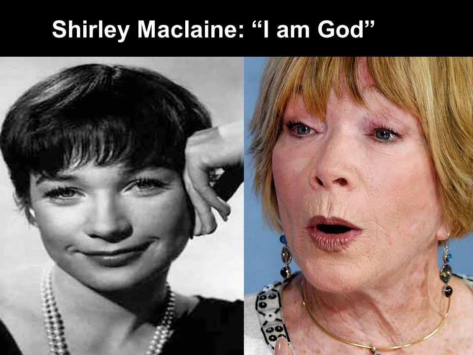 Shirley Maclaine: I am God