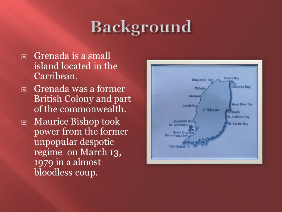  Grenada is a small island located in the Carribean.