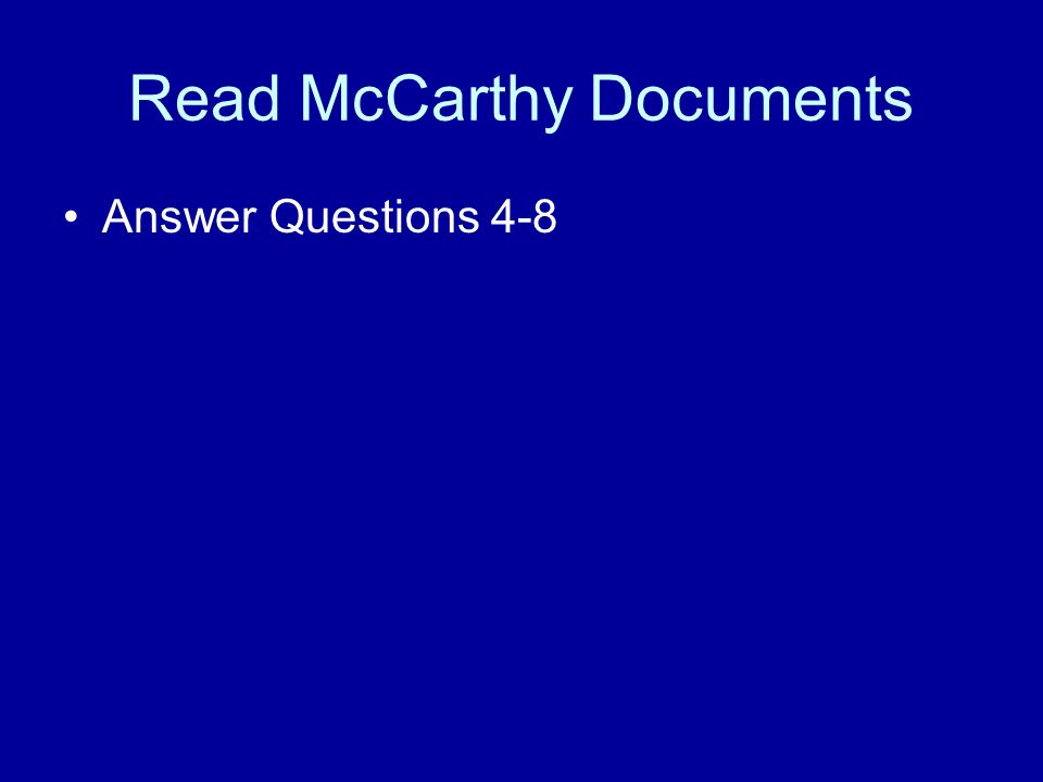 Read McCarthy Documents Answer Questions 4-8