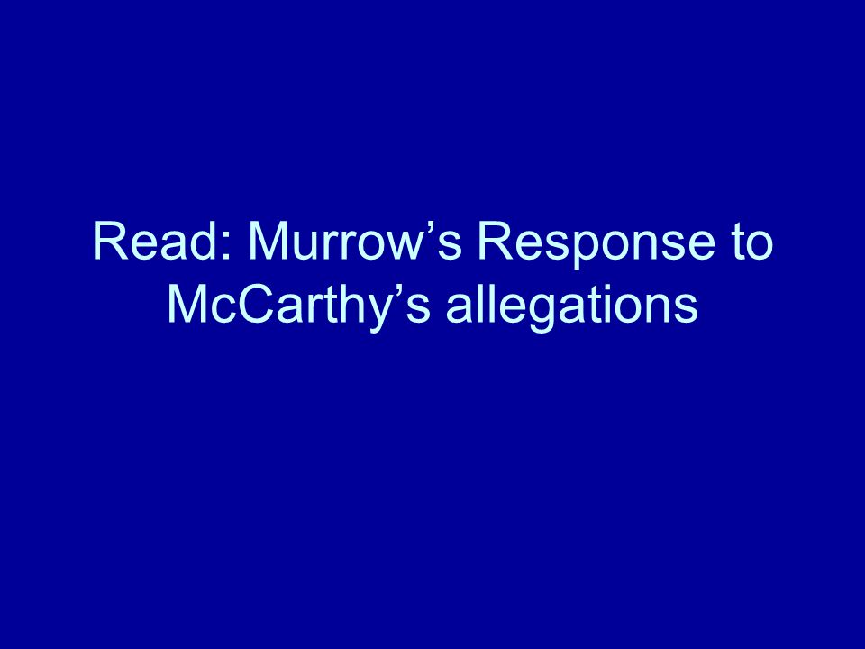 Read: Murrow's Response to McCarthy's allegations