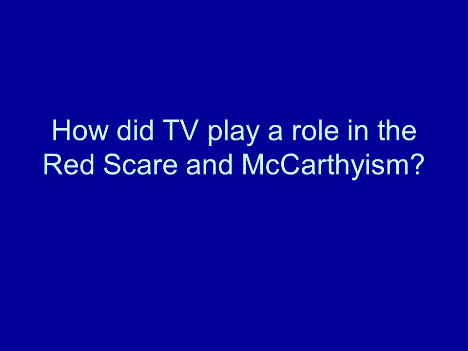 How did TV play a role in the Red Scare and McCarthyism?