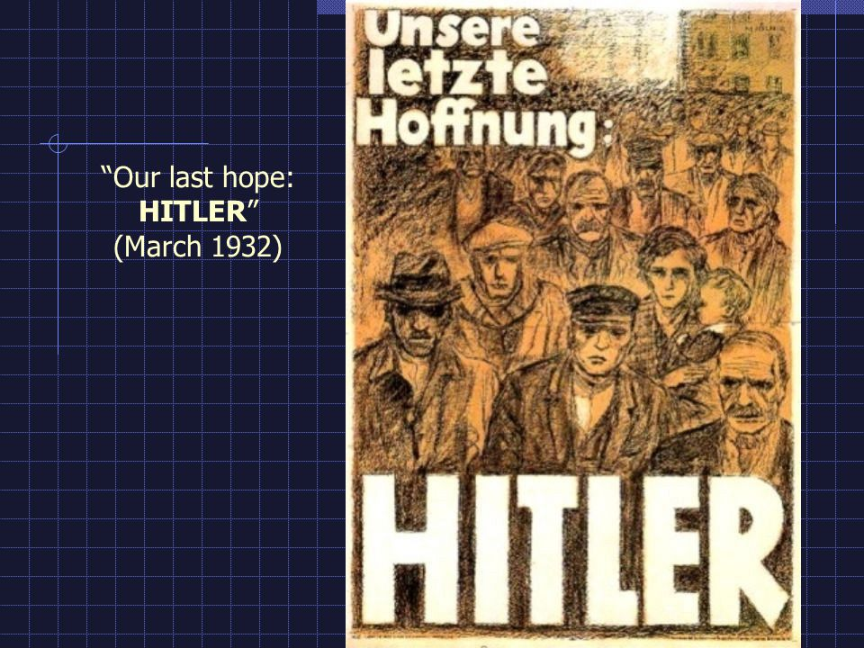 Our last hope: HITLER (March 1932)