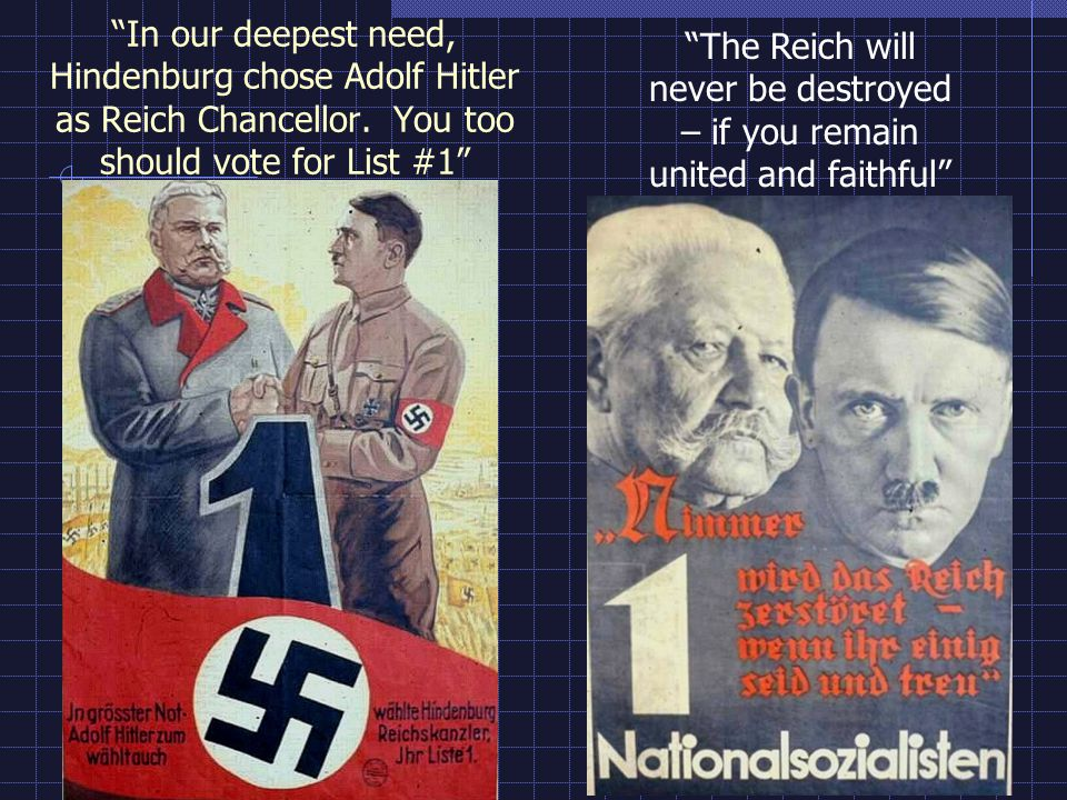 In our deepest need, Hindenburg chose Adolf Hitler as Reich Chancellor.