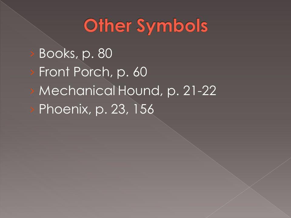 › Books, p. 80 › Front Porch, p. 60 › Mechanical Hound, p. 21-22 › Phoenix, p. 23, 156