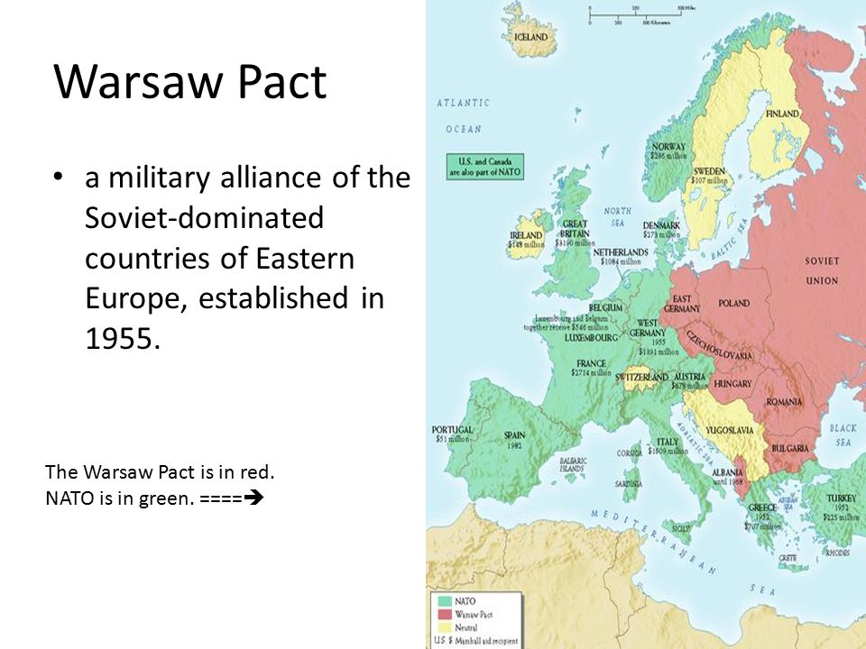 Warsaw Pact a military alliance of the Soviet-dominated countries of Eastern Europe, established in 1955. The Warsaw Pact is in red. NATO is in green.