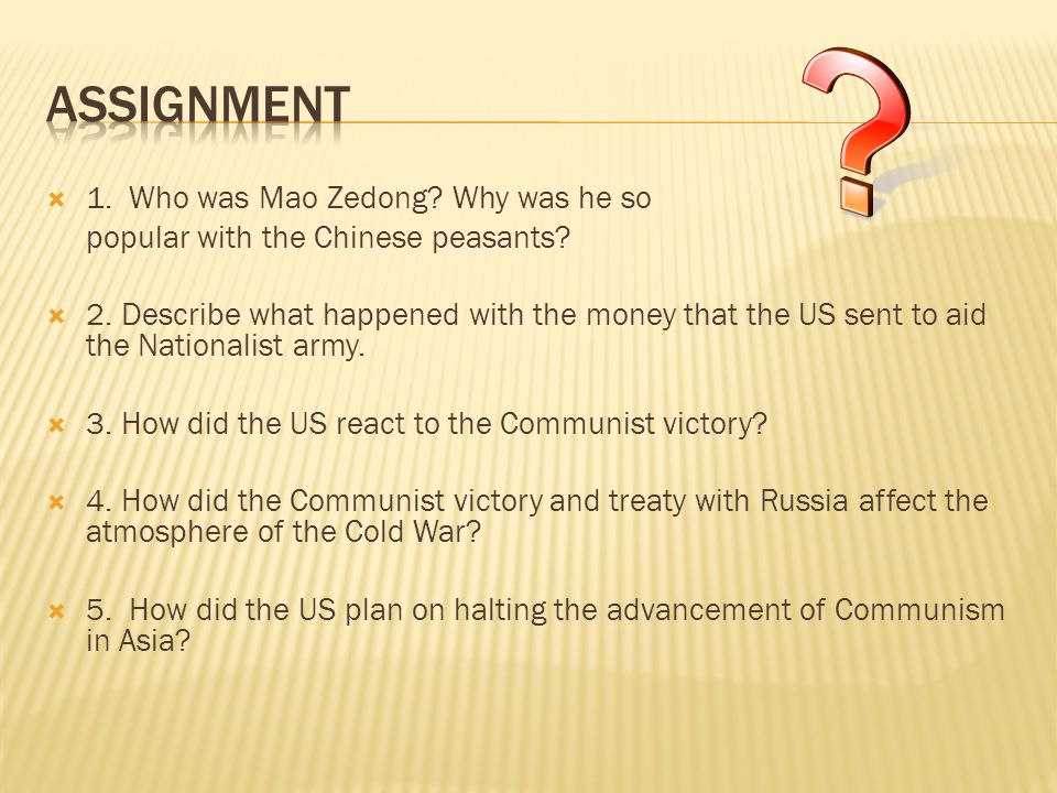  1. Who was Mao Zedong. Why was he so popular with the Chinese peasants.