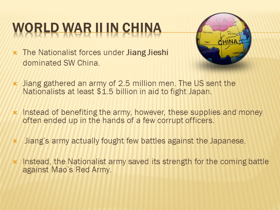  The Nationalist forces under Jiang Jieshi dominated SW China.