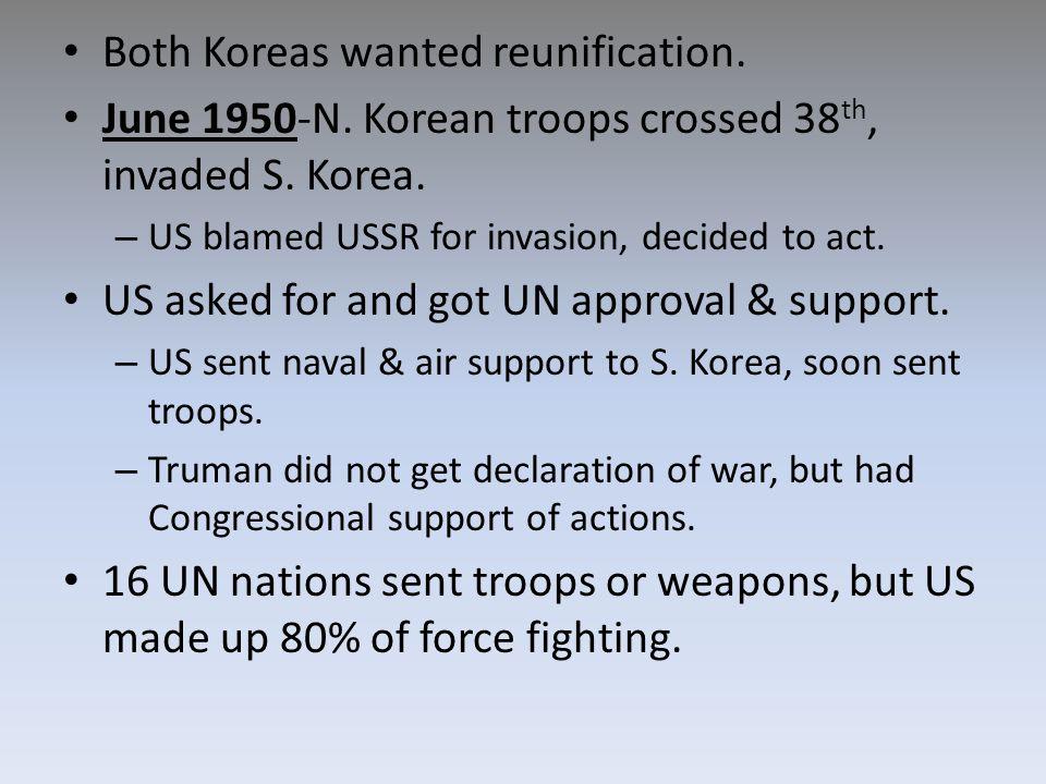 Both Koreas wanted reunification.June 1950-N. Korean troops crossed 38 th, invaded S.