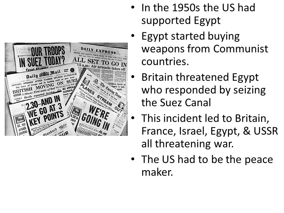 In the 1950s the US had supported Egypt Egypt started buying weapons from Communist countries.