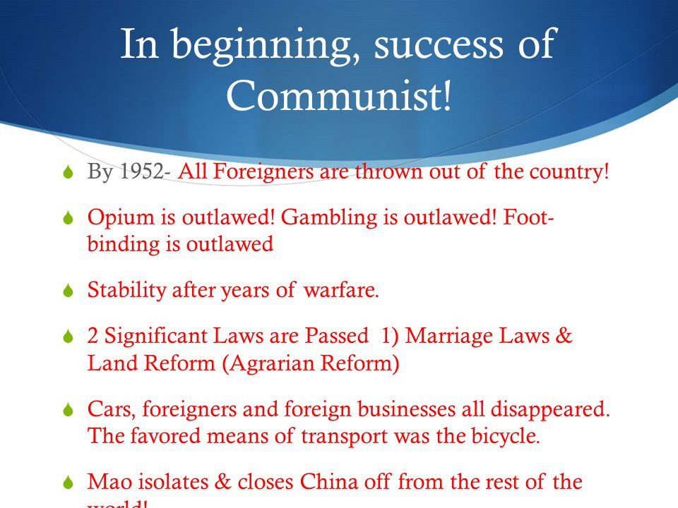 In beginning, success of Communist.  By 1952- All Foreigners are thrown out of the country.