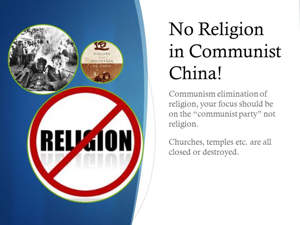 No Religion in Communist China.