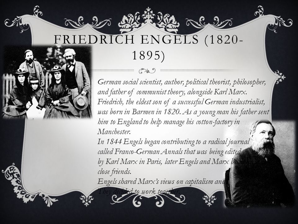 FRIEDRICH ENGELS (1820- 1895) German social scientist, author, political theorist, philosopher, and father of communist theory, alongside Karl Marx.