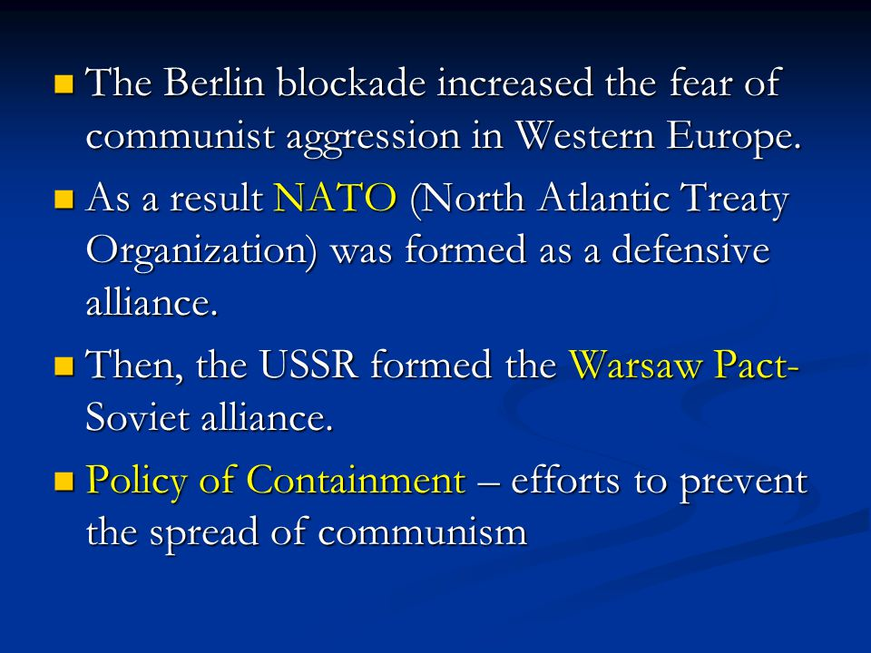 The Berlin blockade increased the fear of communist aggression in Western Europe.