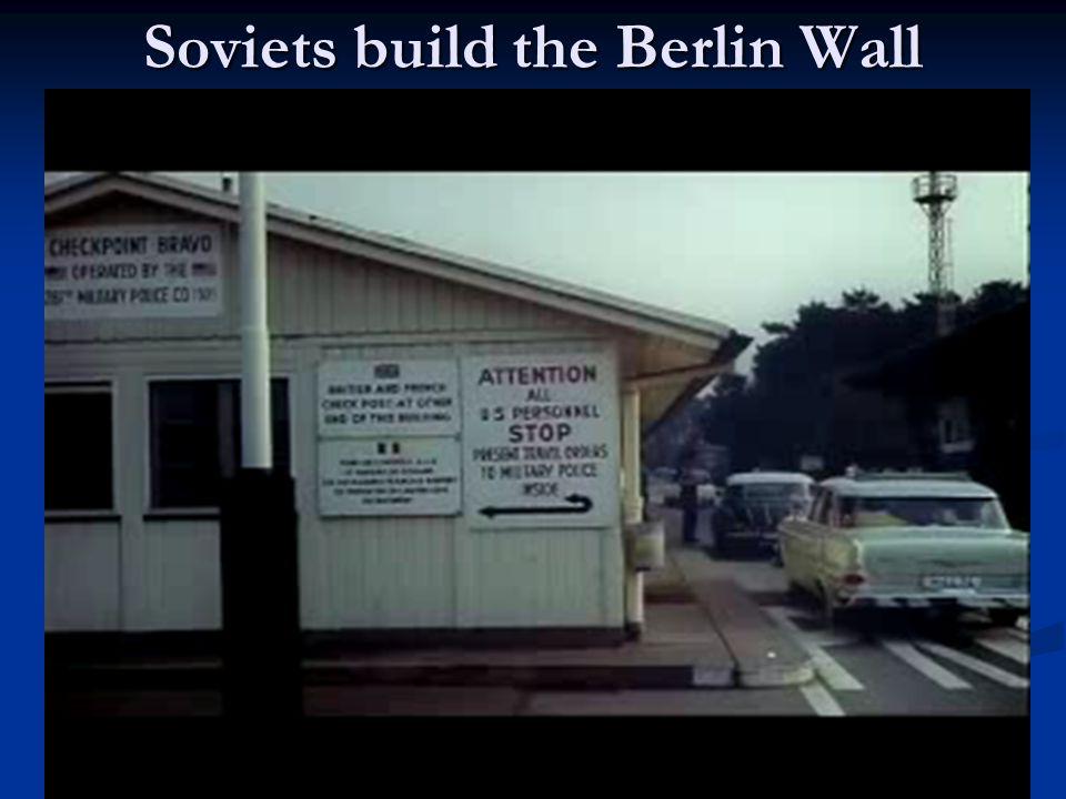 Soviets build the Berlin Wall