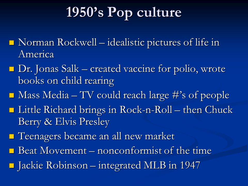 1950's Pop culture Norman Rockwell – idealistic pictures of life in America Norman Rockwell – idealistic pictures of life in America Dr.