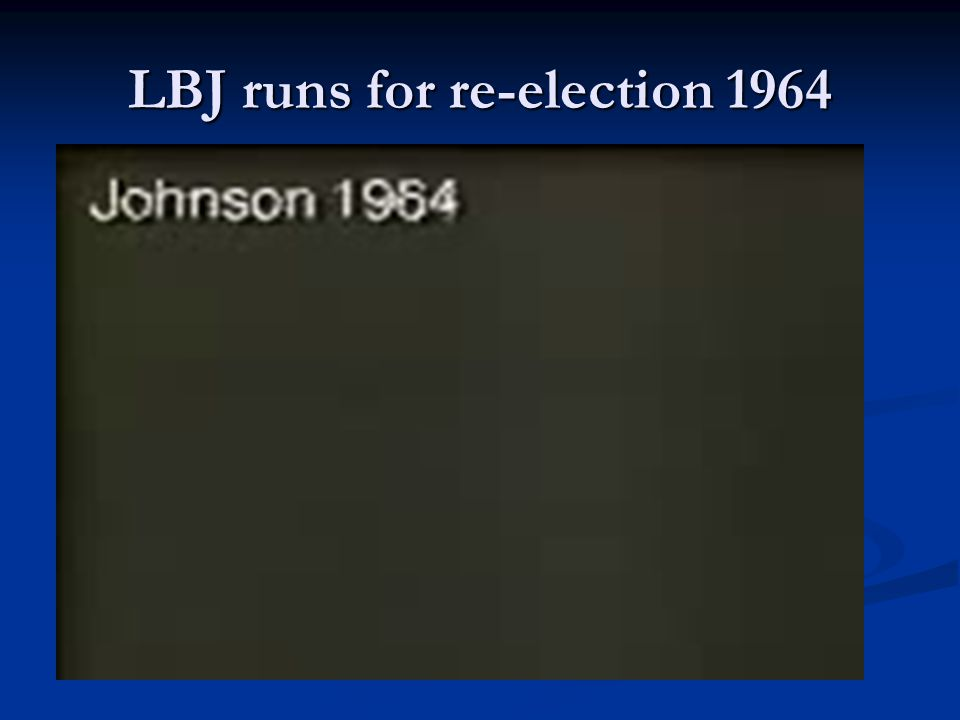 LBJ runs for re-election 1964