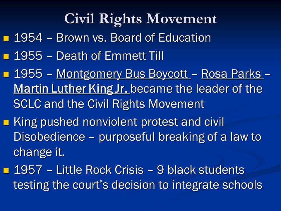 Civil Rights Movement 1954 – Brown vs. Board of Education 1954 – Brown vs.