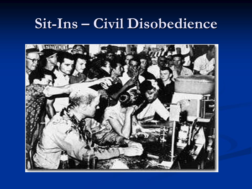 Sit-Ins – Civil Disobedience