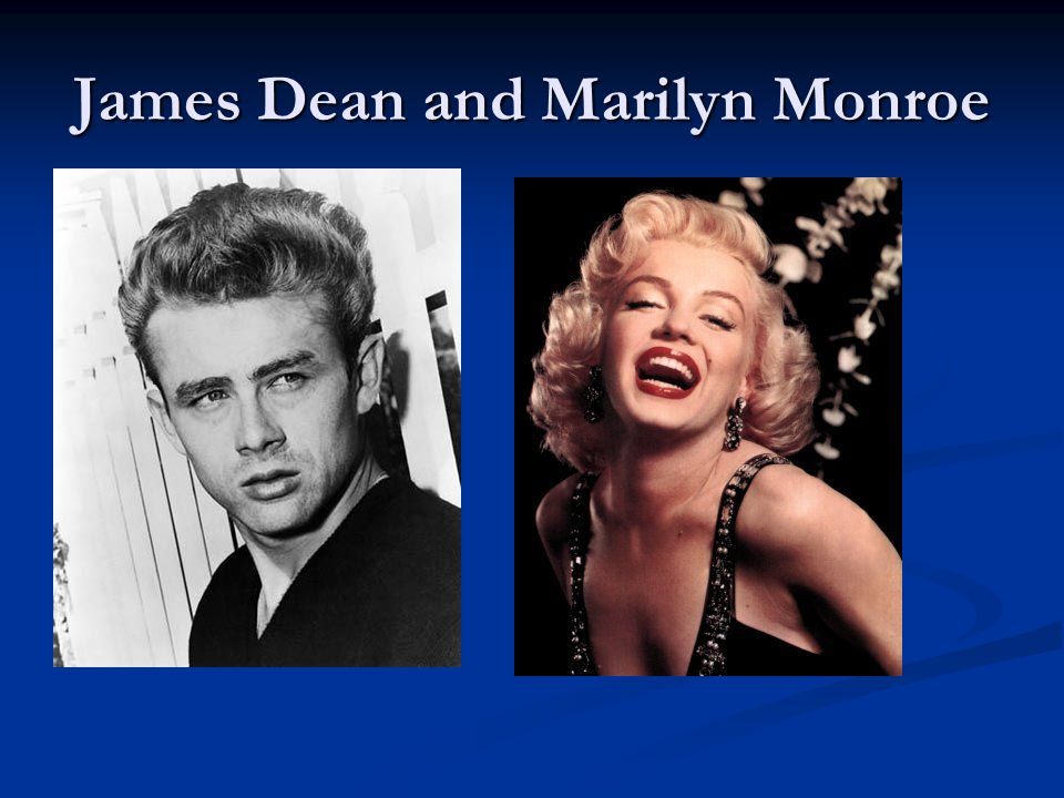 James Dean and Marilyn Monroe