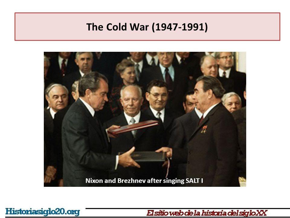The Cold War (1947-1991) Nixon and Brezhnev after singing SALT I