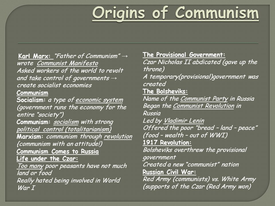 """Karl Marx: """"Father of Communism"""" → wrote Communist Manifesto Asked workers of the world to revolt and take control of governments → create socialist e"""