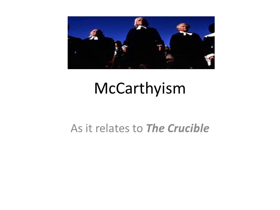 McCarthyism As it relates to The Crucible