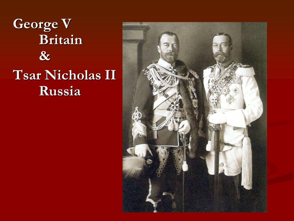 George V Britain & Tsar Nicholas II Russia