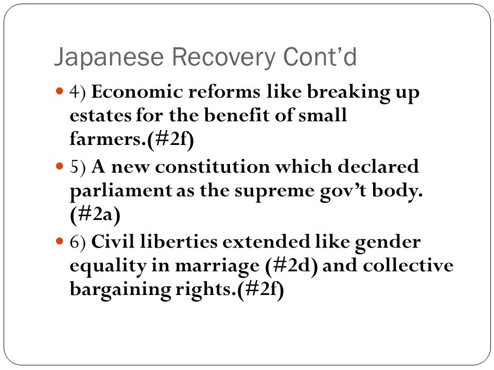 Japanese Recovery Cont'd 7) American occupation forces insisted on reducing the fervent nationalism found in Japanese textbooks.