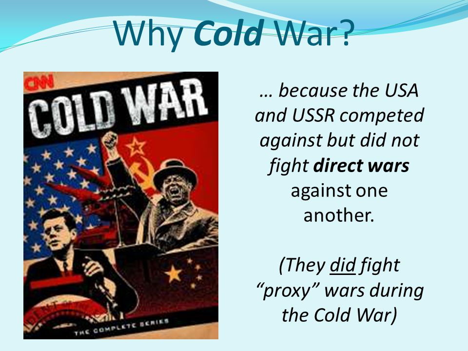 Why Cold War.