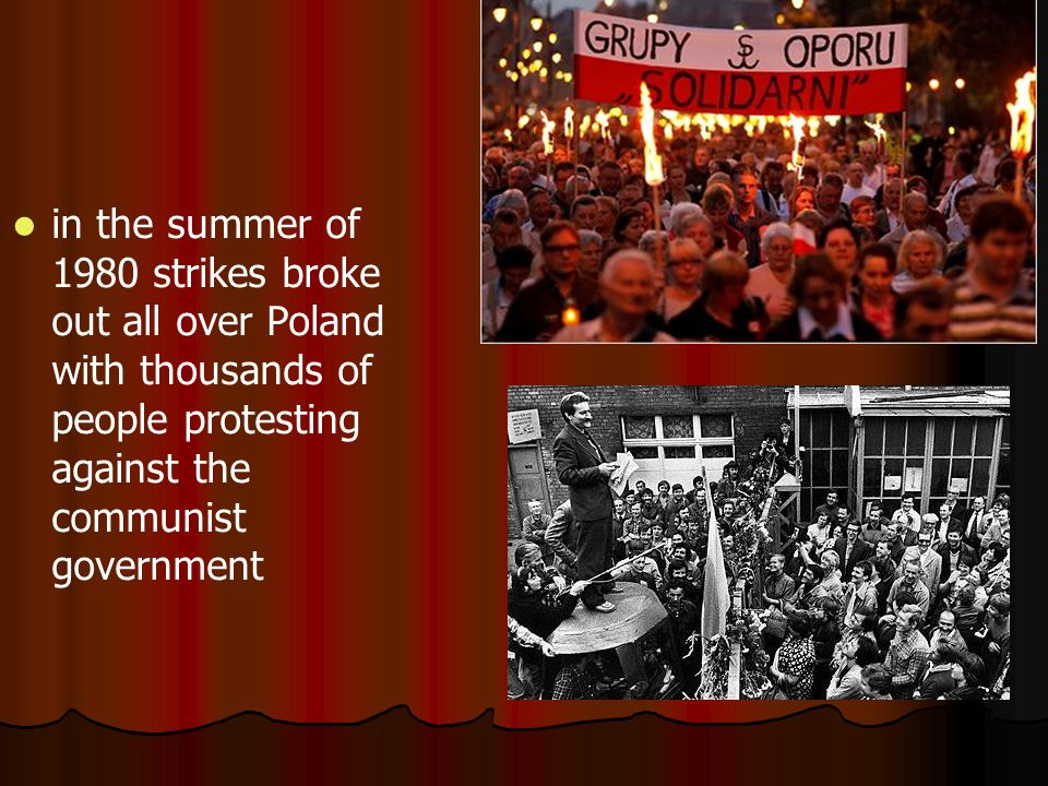 in the summer of 1980 strikes broke out all over Poland with thousands of people protesting against the communist government