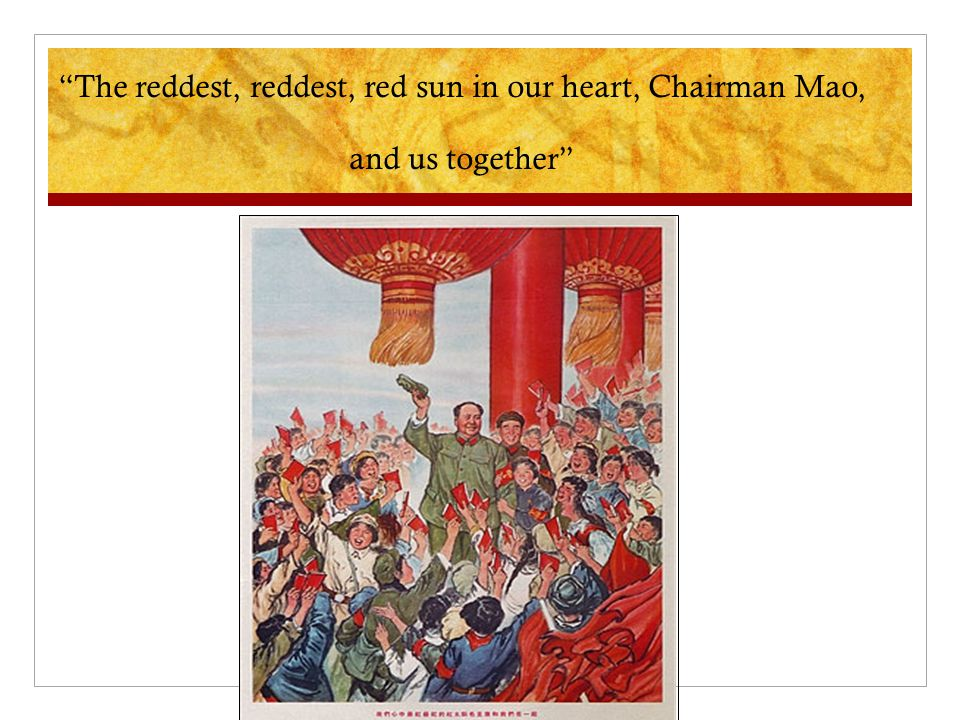 """The reddest, reddest, red sun in our heart, Chairman Mao, and us together"""