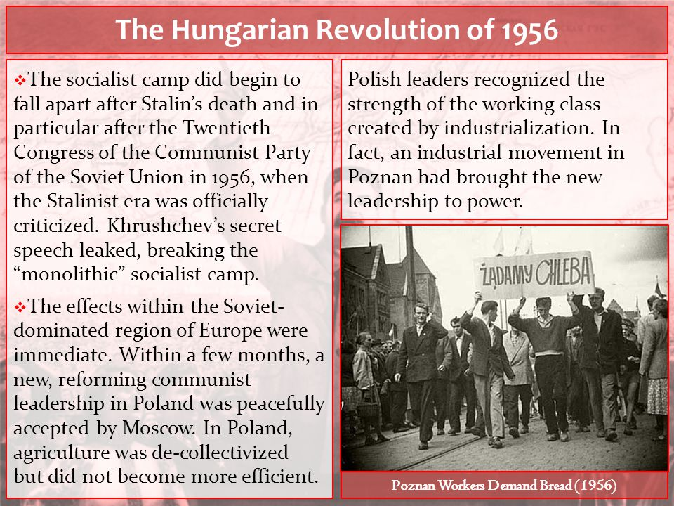 The Hungarian Revolution of 1956  The socialist camp did begin to fall apart after Stalin's death and in particular after the Twentieth Congress of t