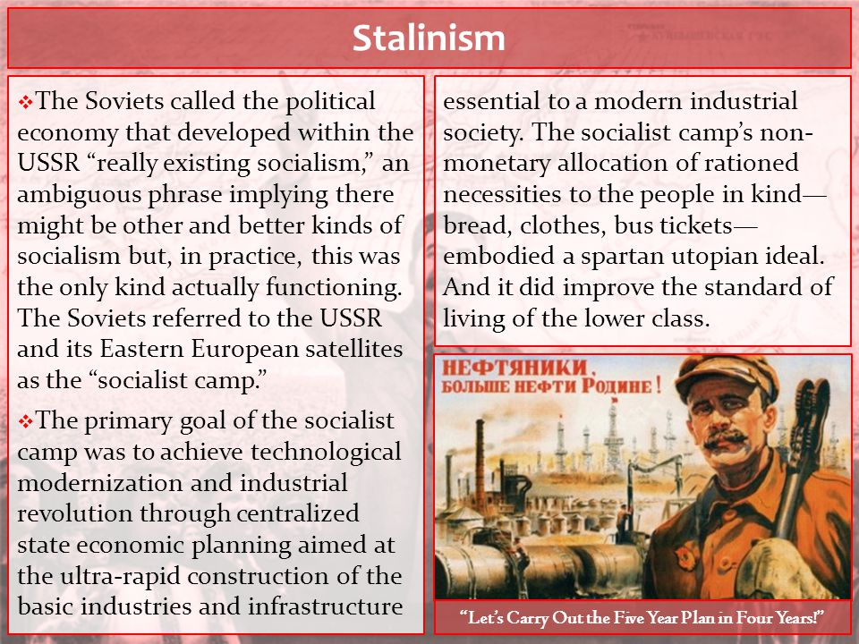 "Stalinism  The Soviets called the political economy that developed within the USSR ""really existing socialism,"" an ambiguous phrase implying there mi"