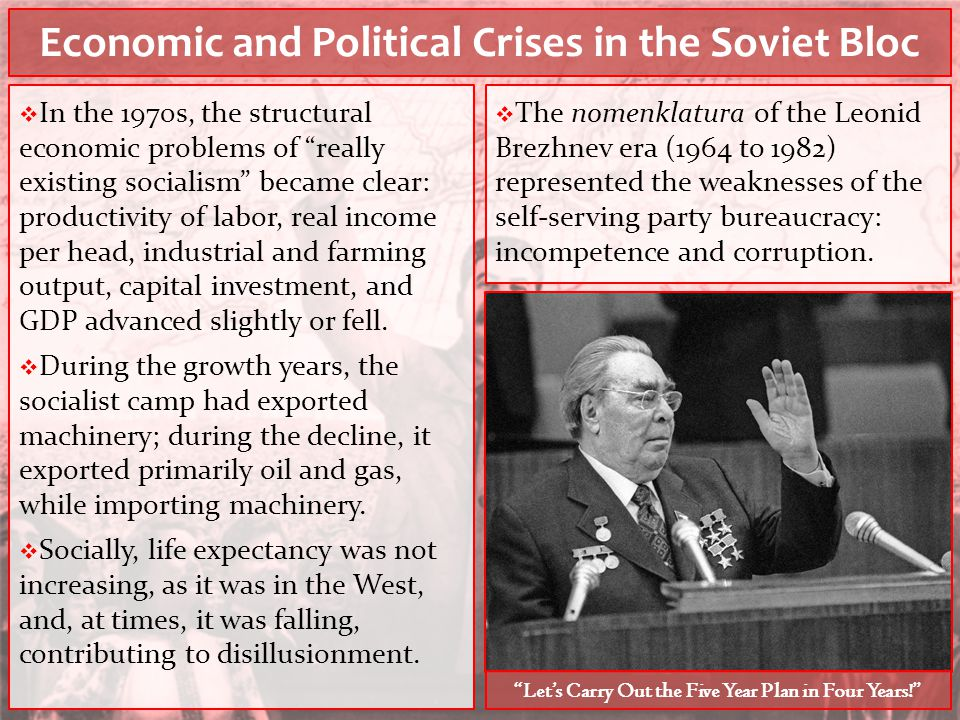 "Economic and Political Crises in the Soviet Bloc  In the 1970s, the structural economic problems of ""really existing socialism"" became clear: product"