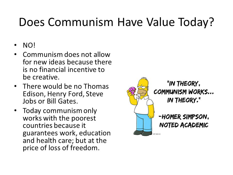 Does Communism Have Value Today. NO.