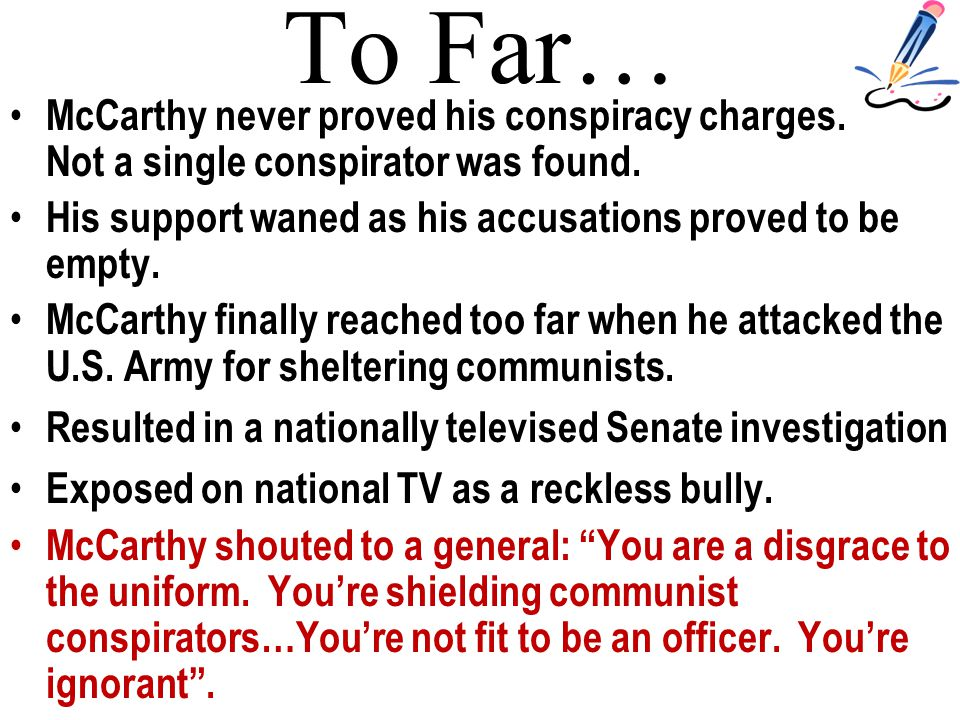 To Far… McCarthy never proved his conspiracy charges.