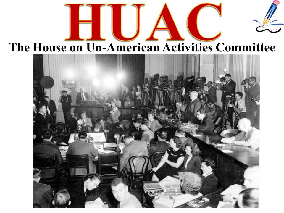The House on Un-American Activities Committee