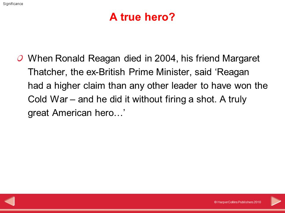 © HarperCollins Publishers 2010 Significance A true hero.