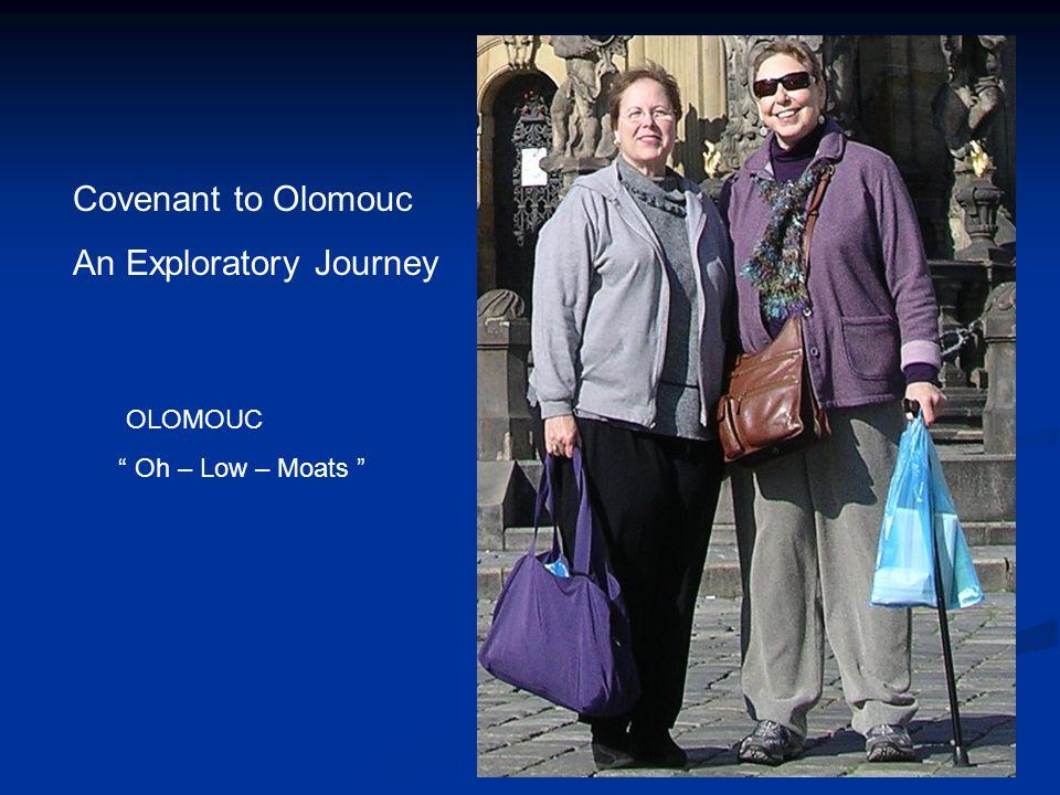 Covenant to Olomouc An Exploratory Journey OLOMOUC Oh – Low – Moats