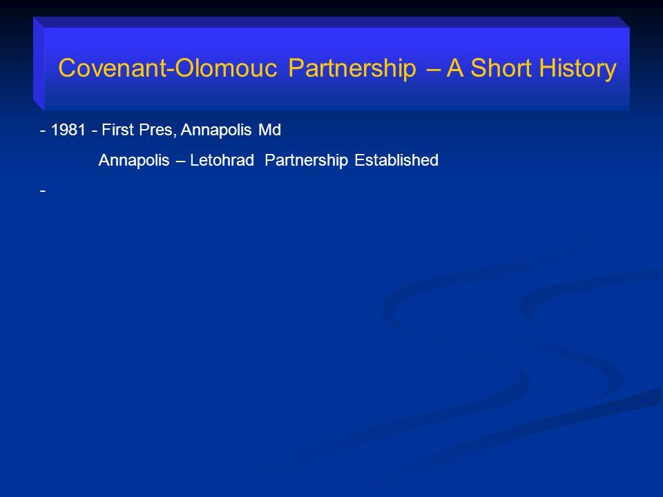 Covenant-Olomouc Partnership – A Short History - 1981 - First Pres, Annapolis Md Annapolis – Letohrad Partnership Established -