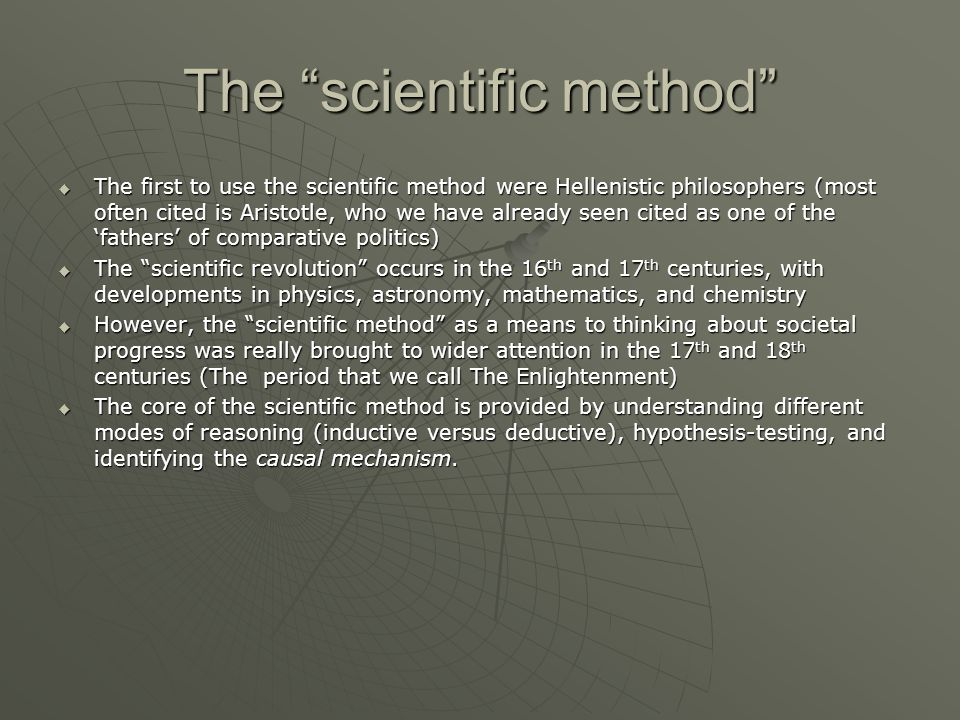 """The """"scientific method""""  The first to use the scientific method were Hellenistic philosophers (most often cited is Aristotle, who we have already see"""