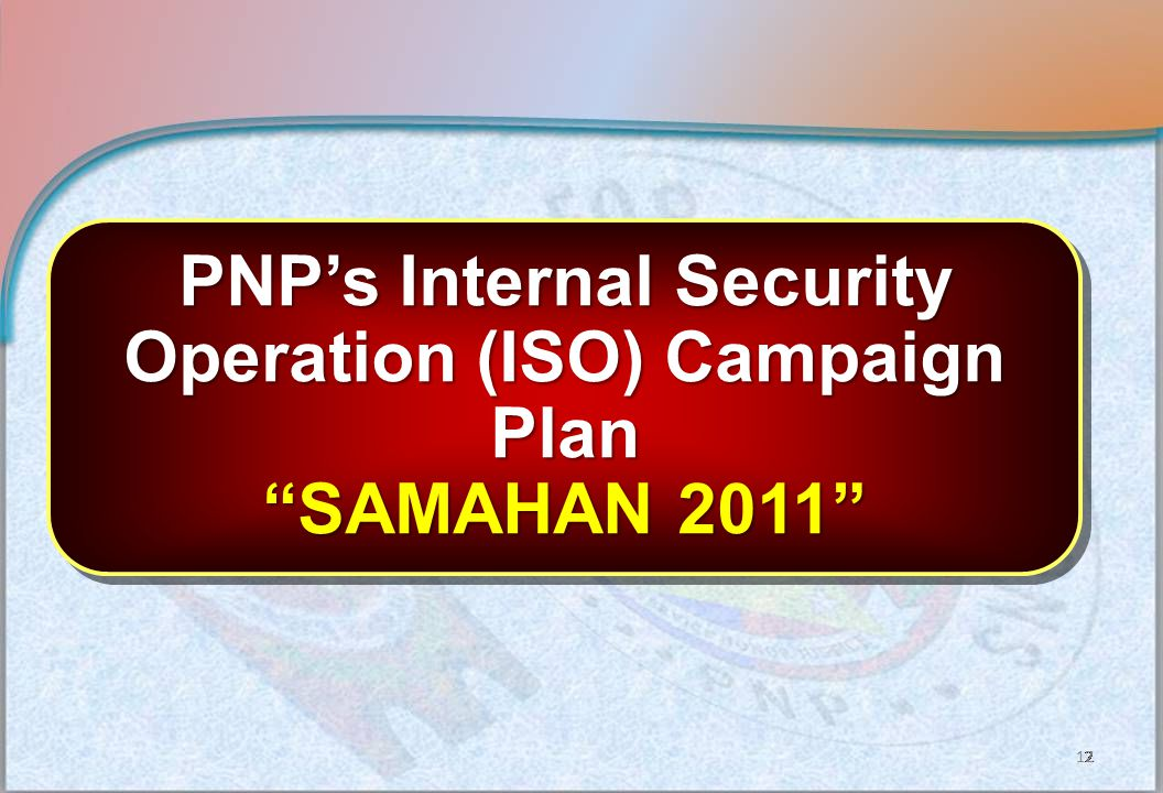 PNP's Internal Security Operation (ISO) Campaign Plan SAMAHAN 2011 17