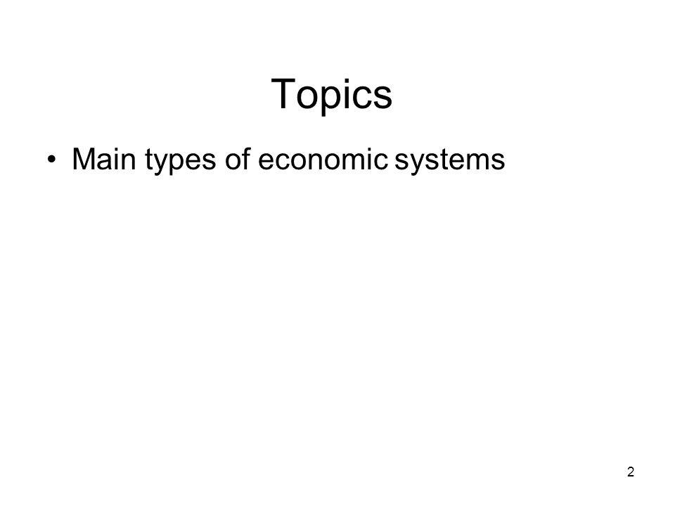 Main types of economic systems Topics 2