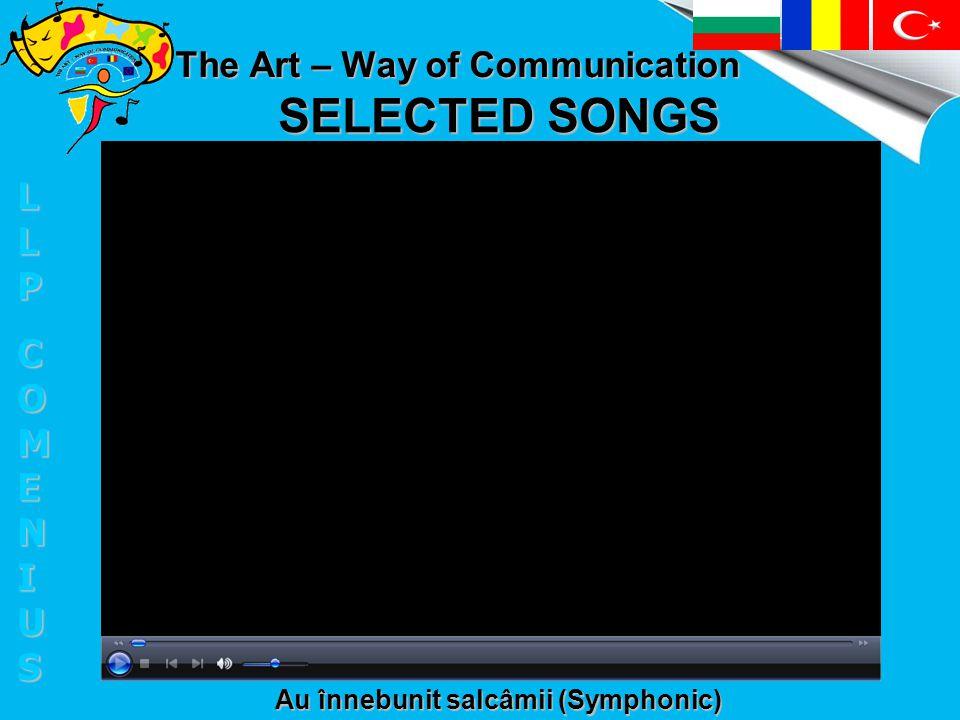 SELECTED SONGS Au înnebunit salcâmii (Symphonic) LLPLLPCOMENIUSCOMENIUSLLPLLPCOMENIUSCOMENIUS