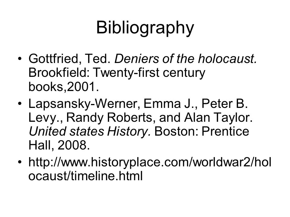 Bibliography Gottfried, Ted. Deniers of the holocaust.